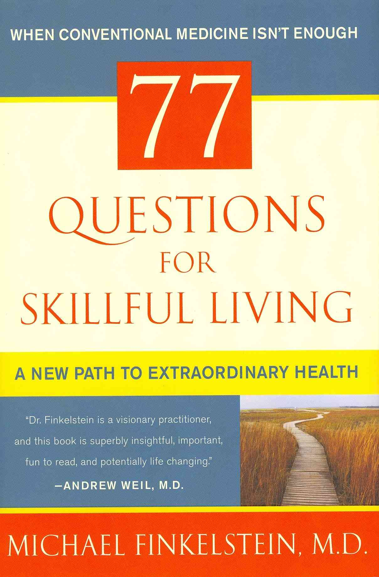 77 Questions for Skillful Living By Finkelstein, Michael/ Newhem, Ian