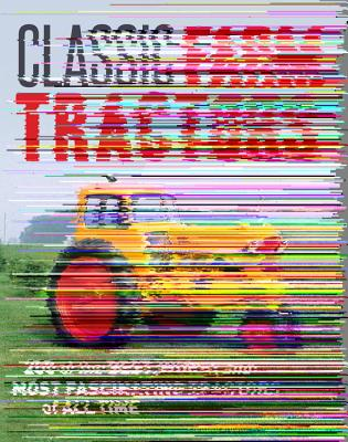 Classic Farm Tractors By Pripps, Robert N./ Sanders, Ralph W. (PHT)